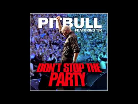 """Don't Stop The Party"" - Pitbull ft. TJR"