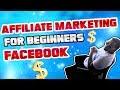Facebook Ads For Affiliate Marketing