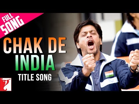 &quot;Chak De India&quot; - Song - CHAK DE INDIA