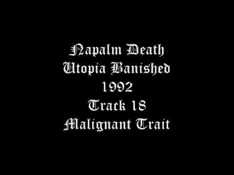 Napalm Death - Utopia Banished - 1992 - Track 18 - Malignant Trait