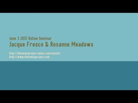 June 3 2012 Online Seminar - Jacque Fresco & Roxanne Meadows
