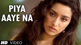 Piya Aaye Na Aashiqui 2 Latest Video