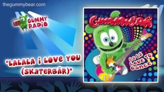 La La La I Love You AUDIO TRACK Gummibär The Gummy Bear