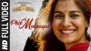 Phir Mulaaqat Full Video | WHY CHEAT INDIA