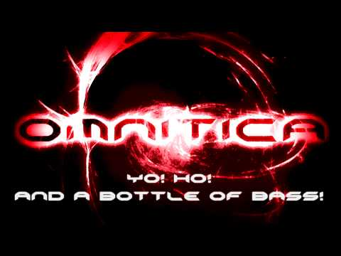 Omnitica - Yo! Ho! And a bottle of Bass!