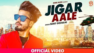 Sumit Goswami  Jigar Aale  New Latest Haryanvi Songs  2019  Shine Music