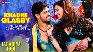Khadke Glassy Remix by DJ Notorious - Jabariya Jodi