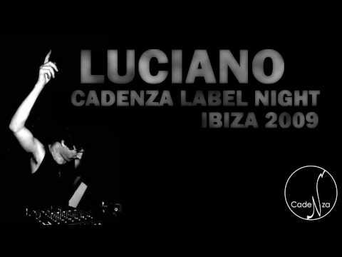LUCIANO @ CADENZA LABEL NIGHT IBIZA