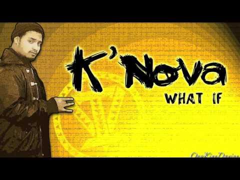 K'Nova - What If ~~~ISLAND VIBE~~~