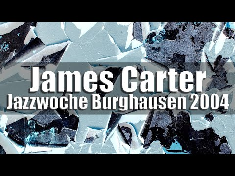 James Carter Organ Trio - Jazzwoche Burghausen 2004