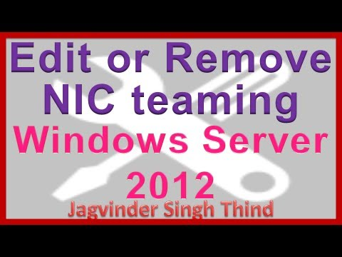 Server 2012 Edit or Remove NIC Teaming Video 30