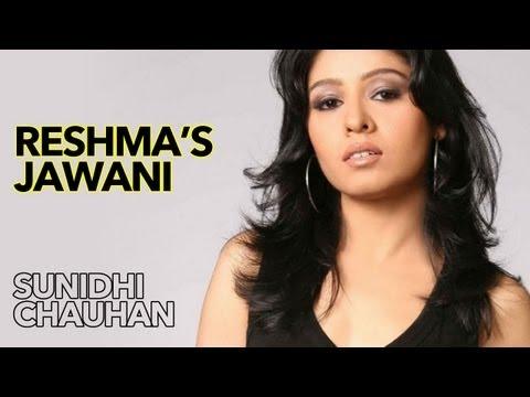 Sunidhi Chauhan Records RESHMA KI JAWANI