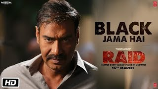 Black Jama Hai Video Song | RAID