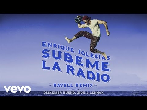 Subeme La Radio (Ravell Remix) [Video Lirik] (Feat. Descemer Bueno, Zion & Lennox)