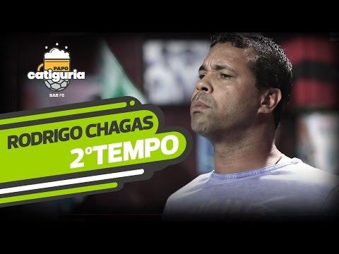 Rodrigo Chagas (2º TEMPO) - PAPO CATIGURIA