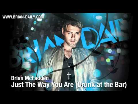 Brian McFadden - Just The Way You Are (Drunk at the Bar) - New Single 2011