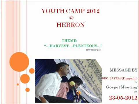 Youth Camp 2012 @ HEBRON.Msg by Bro.Jayraj(Tirupathi) in Gospel Meeting on 23-05-2012