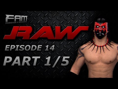 FaM Monday Night RAW - Episode 14 - Part 1/5