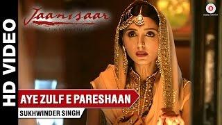 Aye Zulf E Pareshaan Song - Jaanisaar