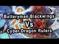 Batteryman Blackwings Vs Cyber Dragon Rulers (CHIMERA FAIL )