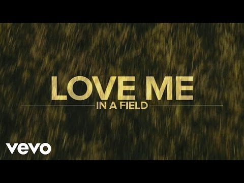 Love Me in a Field (Video Lirik)
