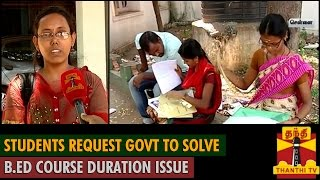 Watch Students request Government to solve B.Ed Course Duration Issue Thanthi tv News 05/Sep/2015 online