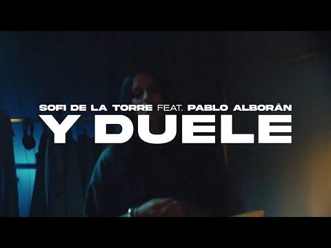 Sofi de la Torre - Y duele feat. Pablo Alborán (Videoclip Oficial)