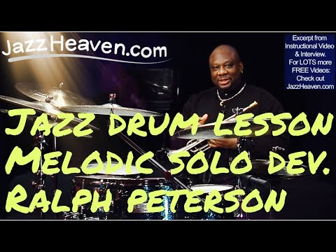 *Ralph Peterson* on Developing a MELODIC *Jazz Drum Solo* JazzHeaven.com Drum Video Excerpt