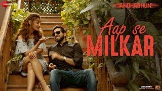 Aap Se Milkar  | AndhaDhun