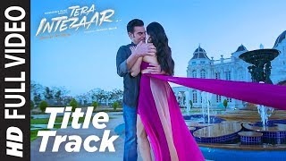 Intezaar Title Full Video Song | Tera Intezaar