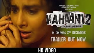 Kahaani 2 -Durga Rani Singh | Official HD Trailer | Vidya Balan | Arjun Rampal | Sujoy Ghosh