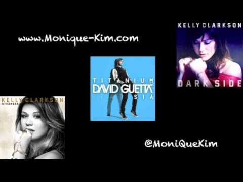 "Kelly Clarkson, David Guetta & Sia ""My Stronger, Titanium, Dark Side"" Mashup (Monique Kim)"