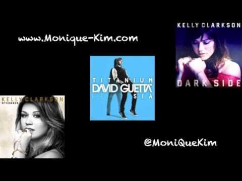 "Kelly Clarkson, David Guetta & Sia ""My Stronger, Titanium, Dark Side"" Mashup (Monique Kim)"
