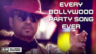 AIB : Every Bollywood Party Song