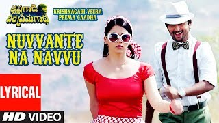 Nuvvante Naa Navvu Lyrical Video Song || Krishnagadi Veera Prema Gaadha