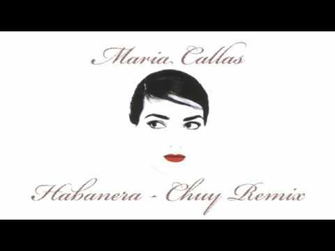 Maria Callas - Carmen (Habanera) (Chuy Ayala Remix)