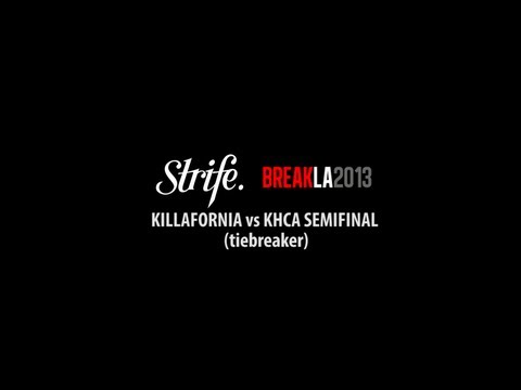 Killafornia vs KHCA | STRIFE.TV | BreakLA 2013 | SEMIFINALS (Tiebreaker)