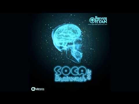 DJ Private Ryan Soca Brainwash 2014 [Trinidad Carnival Soca Mix Download]