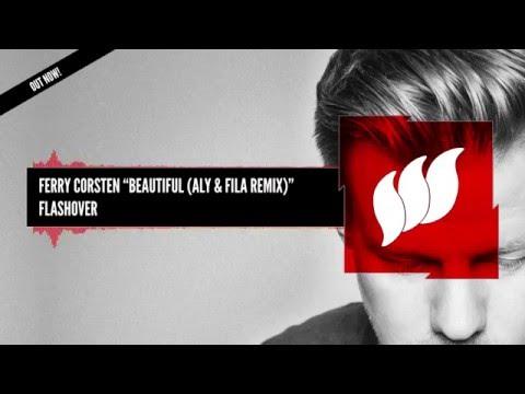 Ferry Corsten - Beautiful (Aly & Fila Remix) [Extended] OUT NOW - UCCevJ2gZJWBvOxb5x7XgsFg