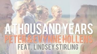 Thousand Years - Christina Perri - Lindsey Stirling - Peter & Evynne Hollens