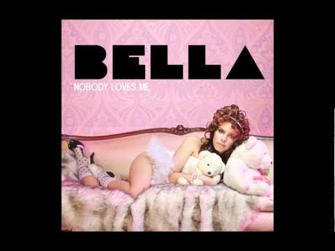 Bella - Nobody Loves Me (Ha