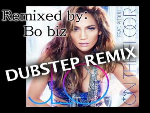 On The Floor (Bo biz DUBSTEP REMIX) - Jennifer Lopez
