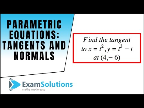 Parametric Equations : Tangents and Normals : ExamSolutions
