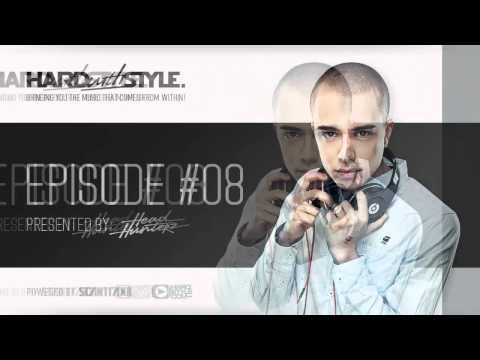 Episode #8 - Headhunterz - Hard With Style
