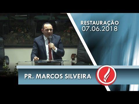 Noite da Restauração - Pr. Marcos Silveira - 07 06 2018