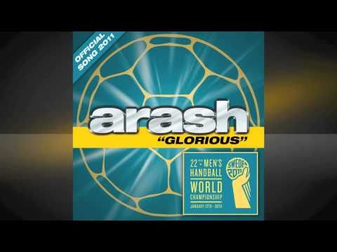 "ARASH - ""GLORIOUS"" - Official Song Men's Handball World Championship 2011"
