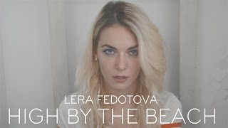 High By The Beach - Lana Del Rey - Cover by Lera Fedotova