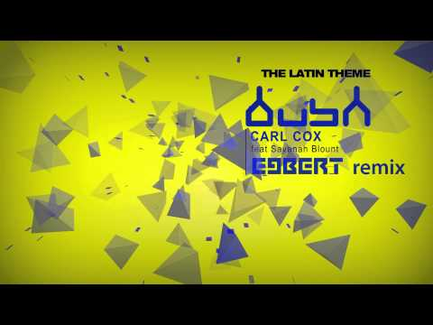 Carl Cox - The Latin Theme (Egbert Remix)