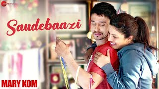 Saudebaazi Official Video HD - Mary Kom