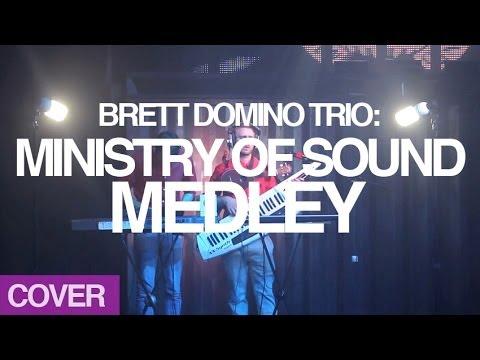 Brett Domino & Steven Peavis: Ministry of Sound Medley